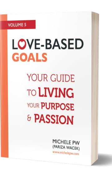 Love-Based Goals: Your Guide to Living Your Purpose & Passion